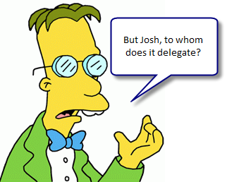 But Josh, to whom does it delegate?
